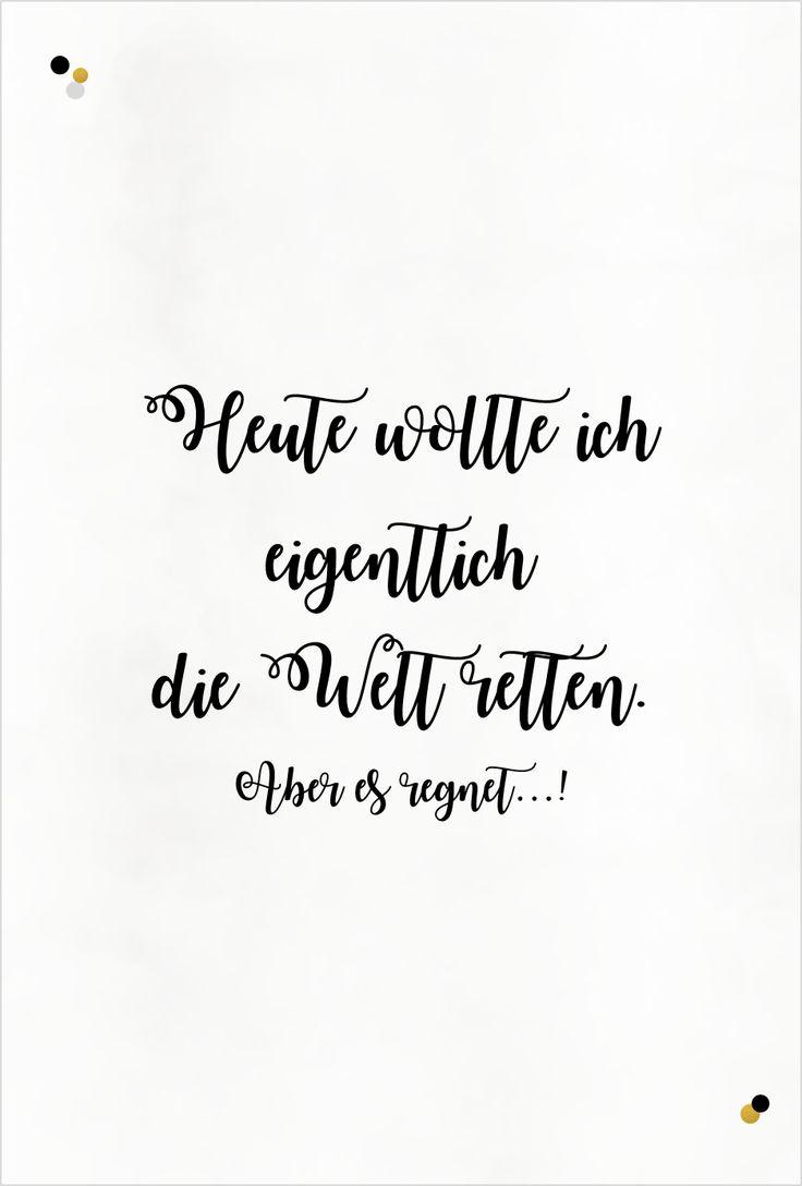 """""""Heute wollte ich eigentlich die Welt retten. Aber es regnet!"""", Gute Laune Zitat, Partystories.de"""