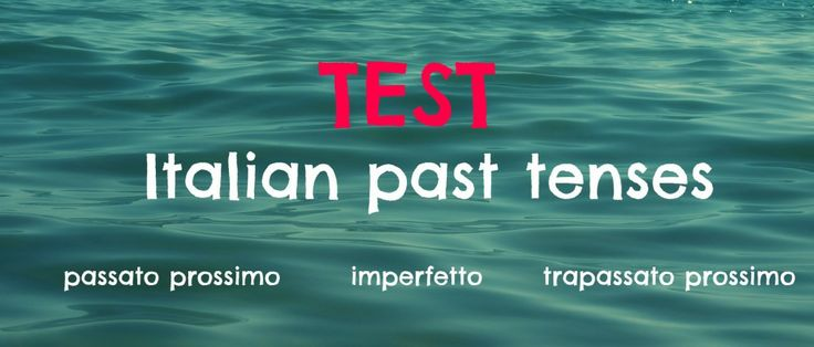 Do you know 3 beginner Italian past tenses? Test yourself