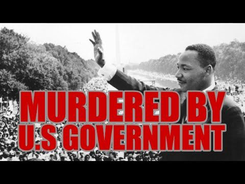 Dr. Martin Luther King, Murdered By The United States Government
