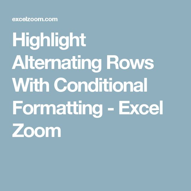 Highlight Alternating Rows With Conditional Formatting - Excel Zoom