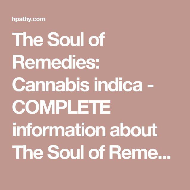 The Soul of Remedies: Cannabis indica - COMPLETE information about The Soul of Remedies: Cannabis indica - Rajan Sankaran