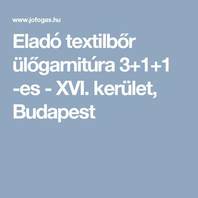 Eladó textilbőr ülőgarnitúra 3+1+1 -es - XVI. kerület, Budapest