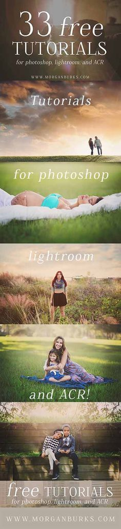 33 Free Tutorials for Photoshop, Lightroom and ACR! | http://www.morganburks.com