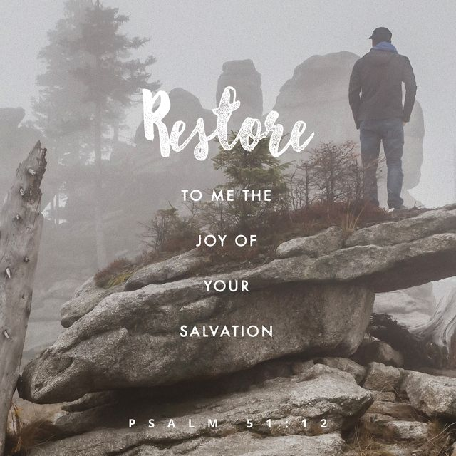 """Restore unto me the joy of thy salvation; and uphold me with thy free spirit."" ‭‭Psalms‬ ‭51:12‬ ‭KJV‬‬ http://bible.com/1/psa.51.12.kjv"