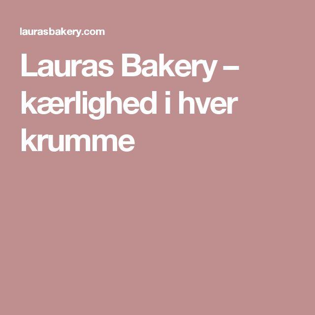 Lauras Bakery – kærlighed i hver krumme