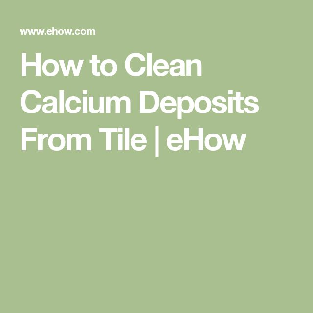 How to Clean Calcium Deposits From Tile | eHow