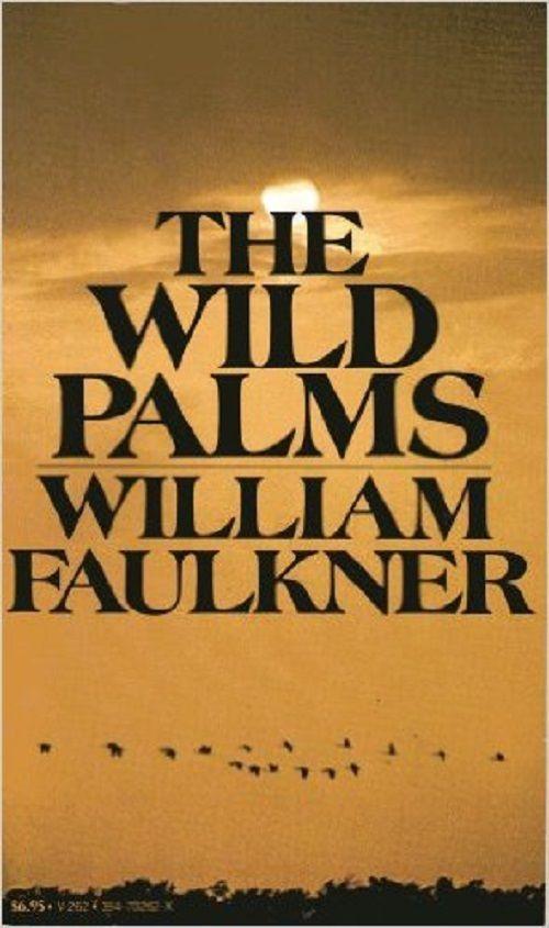WILLIAM FAULKNER/THE WILD PALMS/1939/1ST PRINTING/NO DJ/VERY GOOD