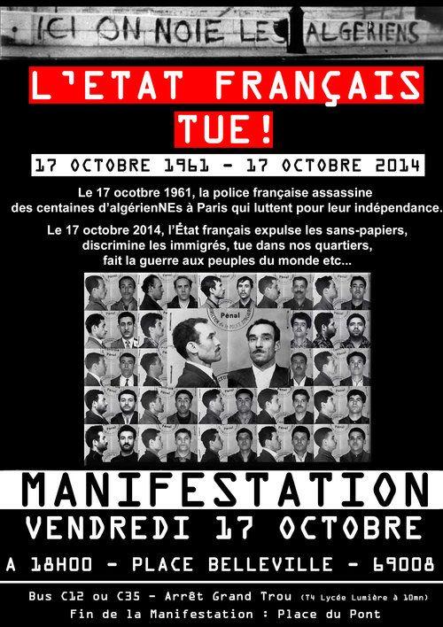 Le 17 octobre 2014 qui s'inscrit dans la semaine contre les violences policières et le racisme d'état, sera une manifestions en hommage au centaine de mort(e)s algérien(ne)s tués par l'État français le 17 octobre 1961. Hier comme aujourd'hui, l'État français...