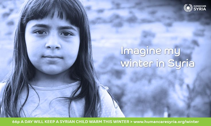 Imagine my winter in Syria.... Just 66p a day will keep a Syrian child warm this winter: www.humancaresyria.org/winter #syria #winter #refugee #child