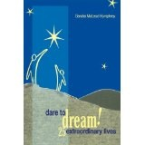 Dare To Dream!: 25 Extraordinary Lives (Paperback)By Sandra McLeod Humphrey