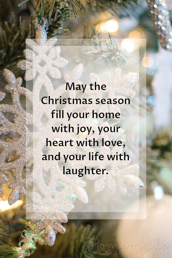 Christmas Quotes May The Christmas Season Fill Your Home With Joy Your Heart With Love Christmas Verses Christmas Card Messages Christmas Greetings Messages