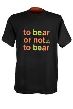 T shirt with slogan To bear or not to bear available in two colors, Black and White