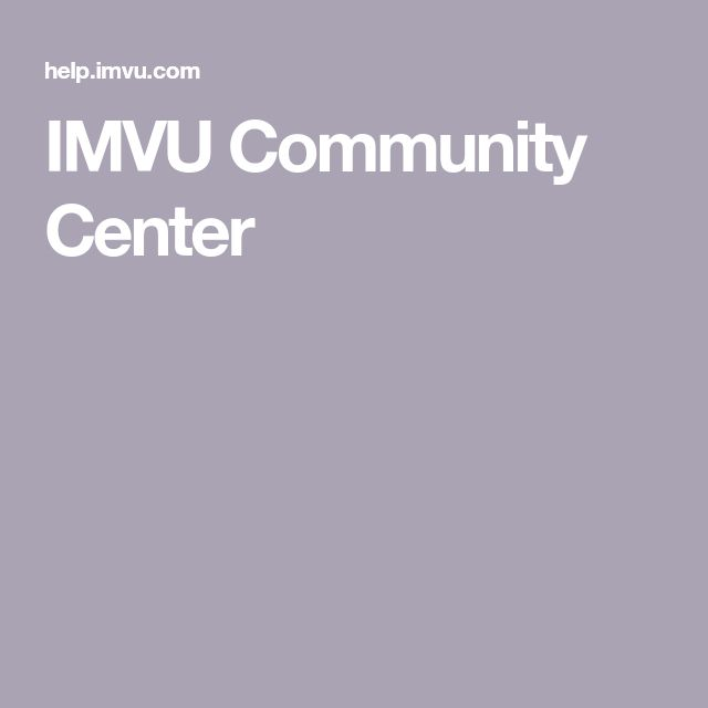 IMVU Community Center | IMVU | Imvu, Community