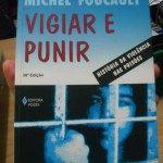 Vigiar e Punir - Michel Foucault