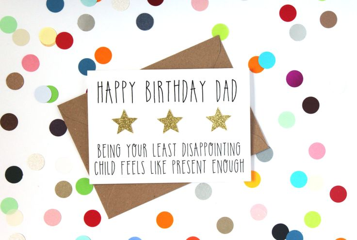Funny Dad Birthday Card. Happy Birthday Card. Being your least disappointing child feels like present enough - pinned by pin4etsy.com