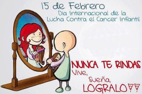 15 de febrero Dia de la lucha del cancer infantil
