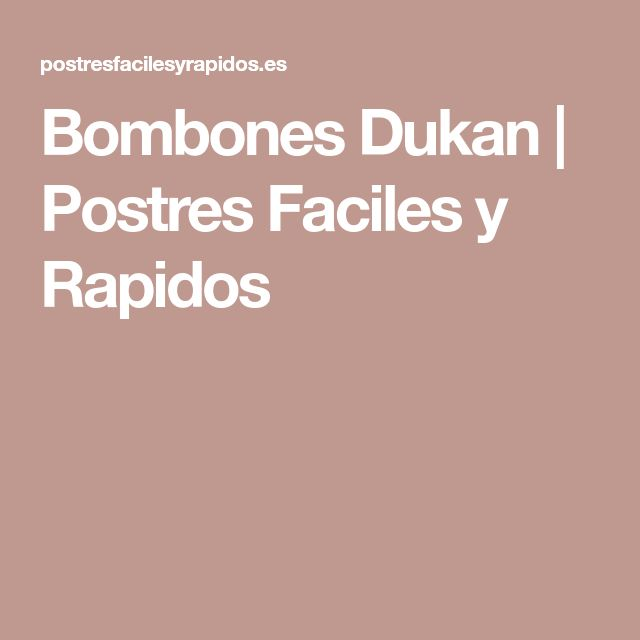 Bombones Dukan | Postres Faciles y Rapidos