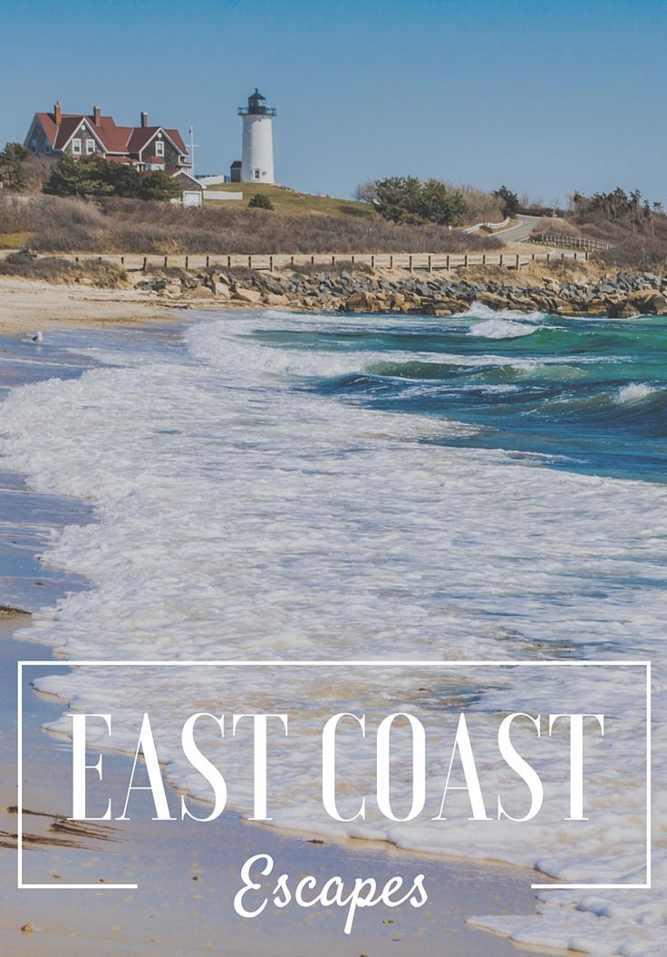 9 Best East Coast Escapes Powdery beaches, sunset cocktails, lobster rolls and corn on the cob. Chelsea Bengier hits the road in search of the best East Coast vacation spots. Get packing!