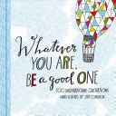 Waitaki District Libraries catalog › Details for: Whatever you are, be a good one :