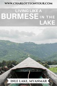 pinterest-living-like-a-burmese-in-the-lake-inle-lake-myanmar