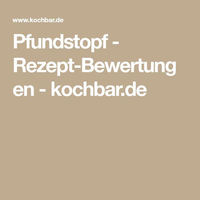 Pfundstopf - Rezept-Bewertungen - kochbar.de