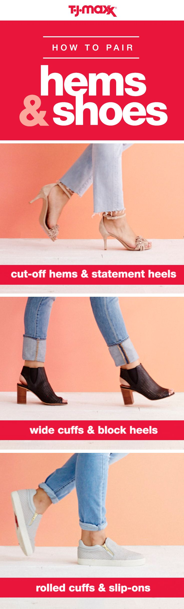 The best part about denim? You can dress it up with chic heels or keep it relaxed with booties or slip-ons. Plus, there are so many ways to style jeans this season. Frayed, fitted, cuffed or rolled, where them however you'd like. Shop shoes to wear with your favorite jeans at tjmaxx.com.