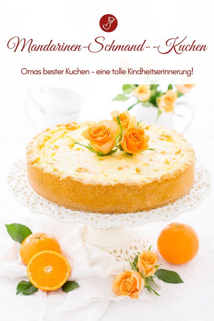 Omas Mandarinen Schmand Kuchen Rezept Rezept In 2019 Kuchen Die