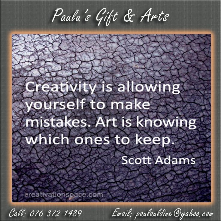 """Creativity is allowing yourself to make mistakes. Art is knowing which ones to keep."" - Scott Adams. #Quotes #Mistakes #Art"