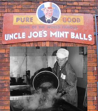 Uncle Joe's Mint Balls (Wigan, England) Since 1898, W. Santus & Co. has produced this popular all-natural candy. The recipe, which only contains pure cane sugar, oil of peppermint and cream of tartar, has remained a secret since its patent in 1933.