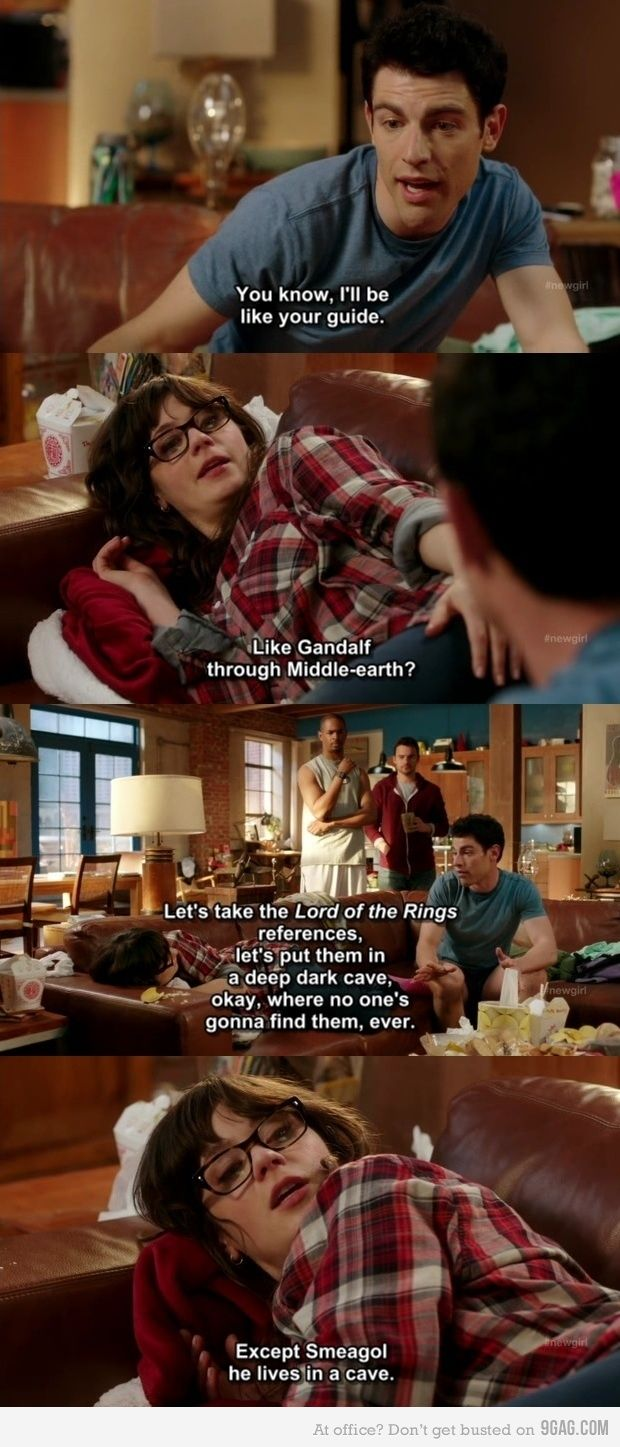 new girl: Laughing, Quotes, Newgirl, Lotr Reference, Funny, Movie, Things, Lord Of The Rings, The New Girls