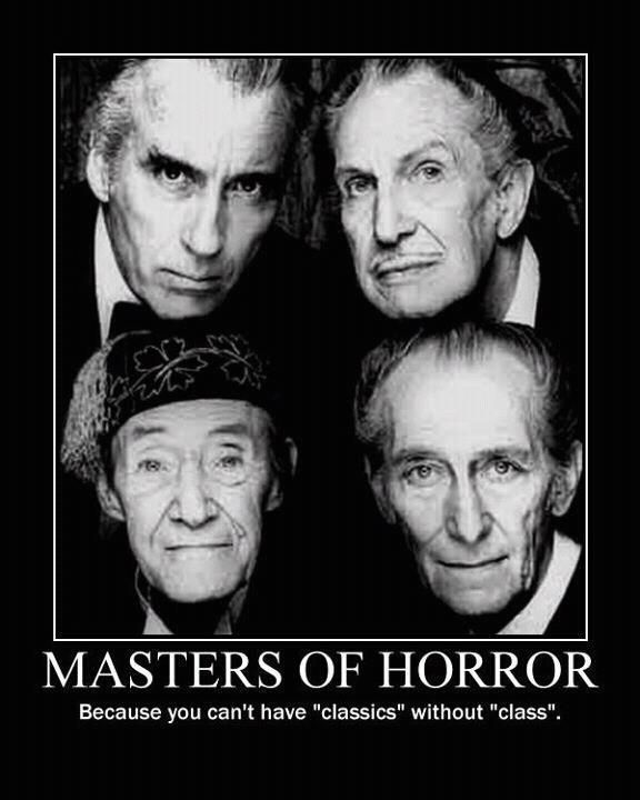 Masters of Horror. Christopher Lee, Vincent Price, Peter Cushing and John Carradine. Boris Karloff was dead by the time this four made a movie but Price did make a movie with him.