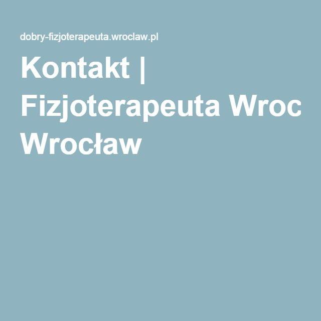 Kontakt   Fizjoterapeuta Wrocław