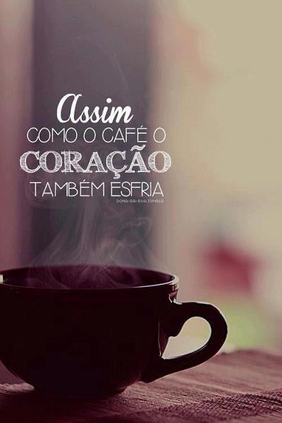 Assim como o café o coração também esfria. #coracao #cafe #coffee - Pense nisso!