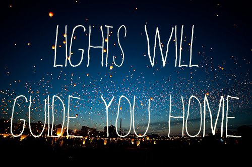 Lights will guide you home