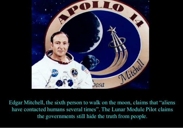 "Edgar Mitchell, the sixth person to walk on the moon, claims that ""aliens have contacted humans several times"". The Lunar ..."