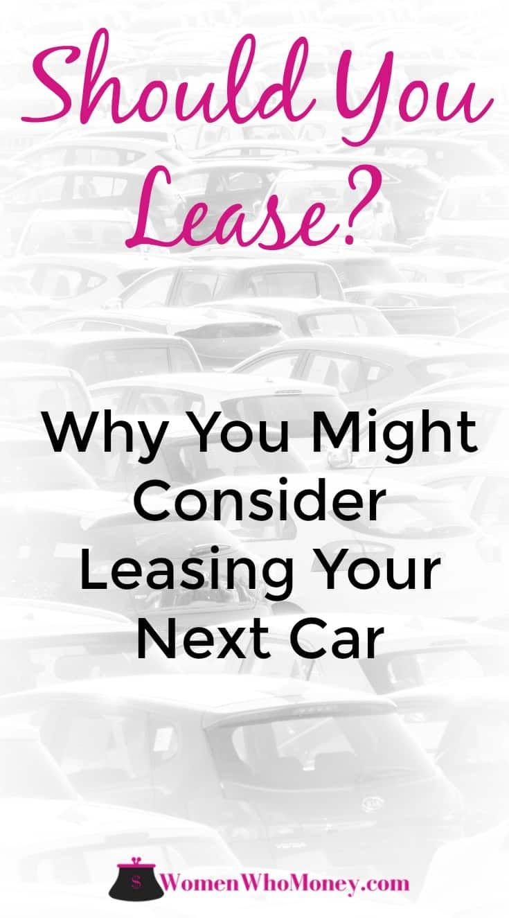 What Are Some Of The Best Reasons To Lease A Car Buy Used Cars Car Buying Tips Car Car