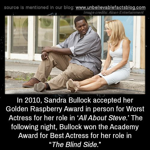 """unbelievable-facts: """" Sandra Bullock was the first person to win a Golden Raspberry Award (given for worst film) and an Oscar in the same weekend. She collected both. """""""