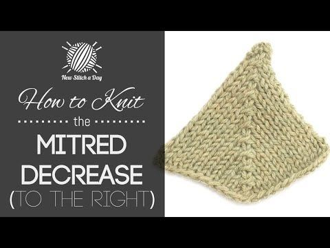 How To Decrease The Number Of Stitches In Knitting : How to Knit the Mitered Decrease Stitch (Right Leaning) - YouTube Knitting ...