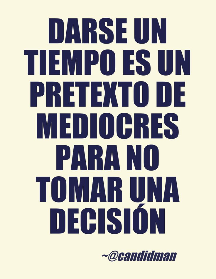 """""""Darse un #Tiempo es un #Pretexto de #Mediocres para no tomar una #Decision"""". #Citas #Frases @Candidman"""
