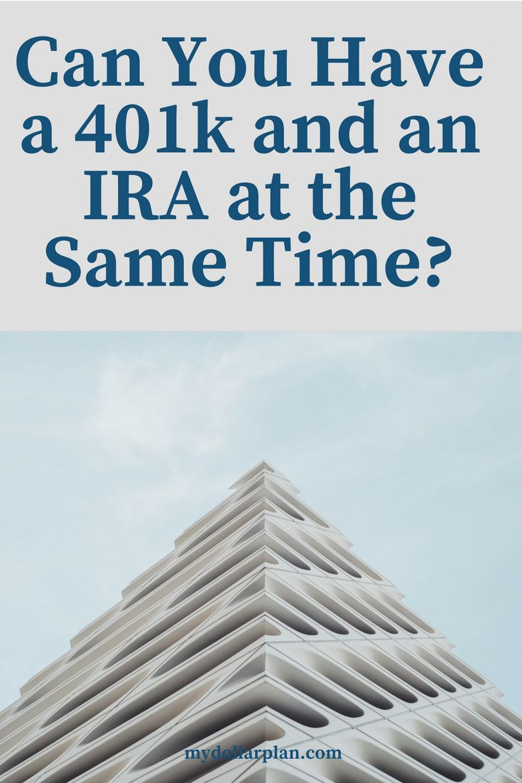 If you have a 401k at work can you open an IRA? Find out if you can contribute to an IRA and a 401k at the same time!