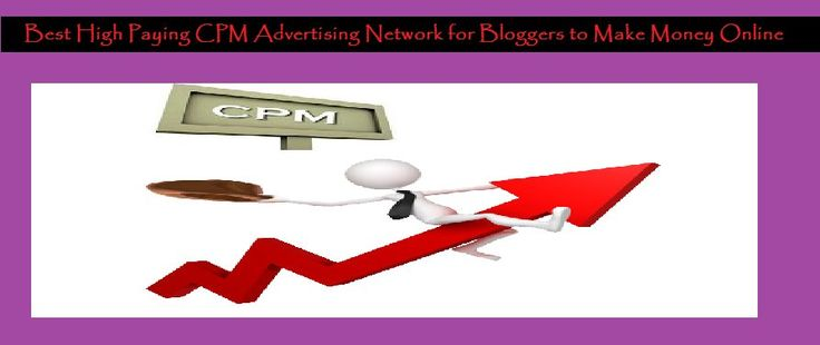 Best High Paying CPM Advertising Network for Bloggers to Make Money Online