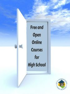 Free and Open Online Courses for High School   LetsHomeschoolHighschool.com - http://letshomeschoolhighschool.com/blog/2013/06/27/free-open-online-courses-high-school/#.UgWkkKxw6hq