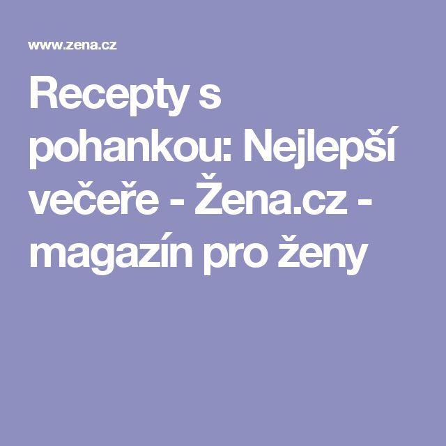 Recepty s pohankou: Nejlepší večeře - Žena.cz - magazín pro ženy