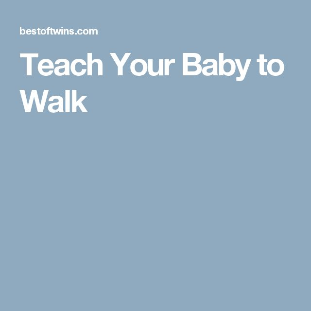 Teach Your Baby to Walk