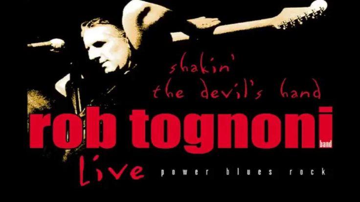ROB TOGNONI - Pourin' Down Me