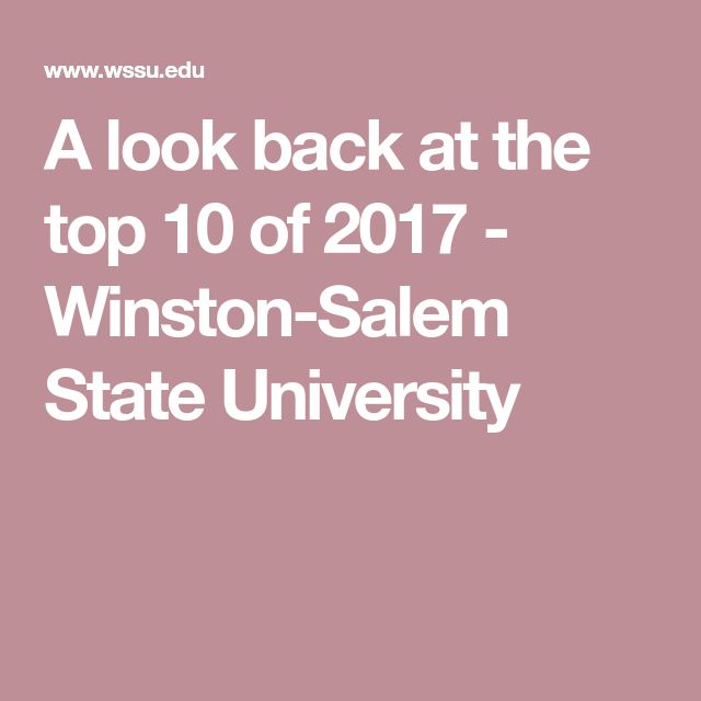 A look back at the top 10 of 2017 - Winston-Salem State University