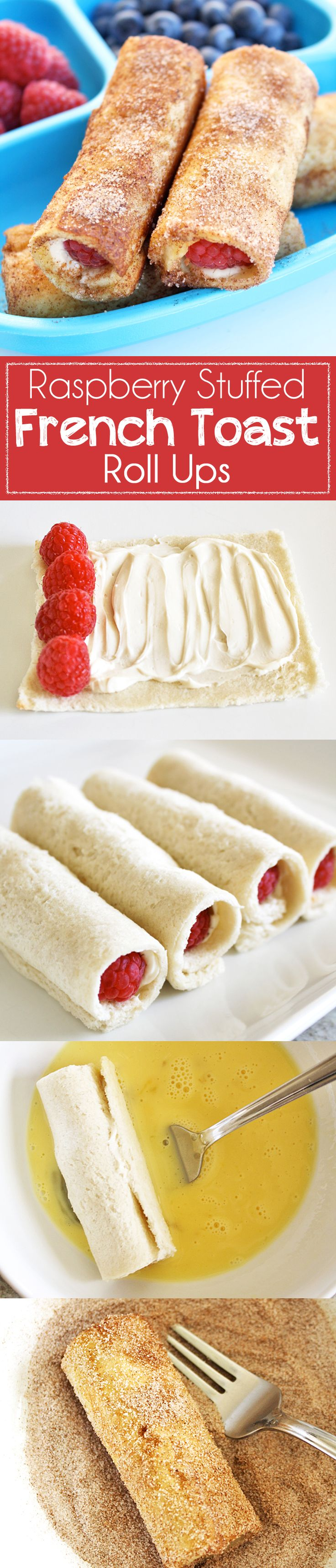Rapsberry Stuffed French Toast Roll Ups