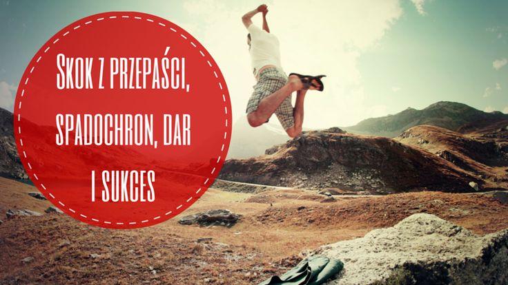 Skok z przepaści, spadochron, dar i #sukces - o tym co mają ze sobą wspólnego możesz dowiedzieć się tutaj: http://blog.swiatlyebiznes.pl/skok-z-przepasci-spadochron-dar-i-sukces/