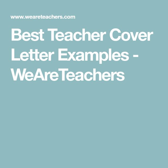Best Teacher Cover Letter Examples - WeAreTeachers