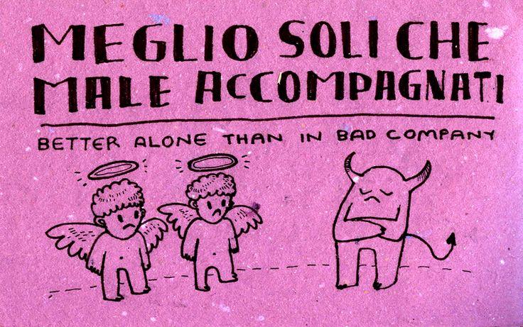 Learning Italian - Meglio soli che male accompagnati.